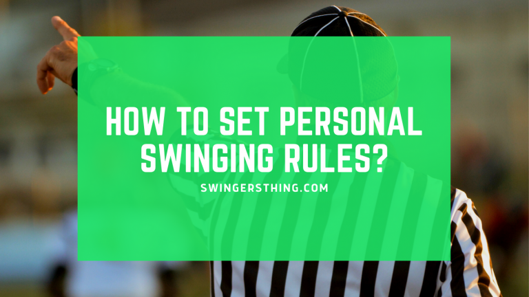 how to set your personal swinging rules