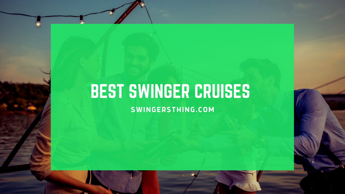 best swinger cruises