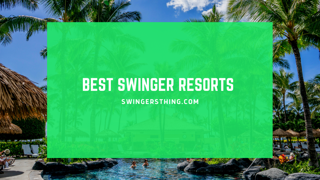 best swinger resorts
